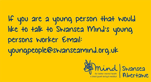 image - If you are a young person that would like to talk to Swansea Mind's young person's worker, email youngpeople at swanseamind dot org dot uk
