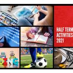 Half-Term Activities 2021